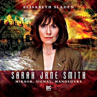 Portada de Mirror, Signal, Maneuvre el último audio drama de la primera serie de Sarah Jane Smith de Big Finish Productions