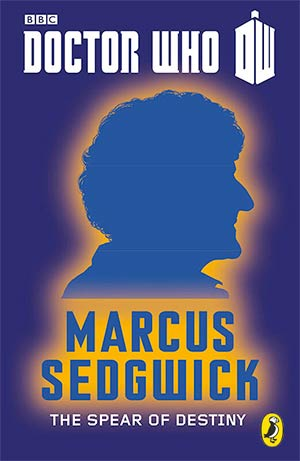 Doctor Who Spear of Destiny Marcus Sedwick